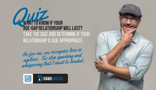 Online Quiz: Will Your Age-Gap Relationship Last | DawgHoused com