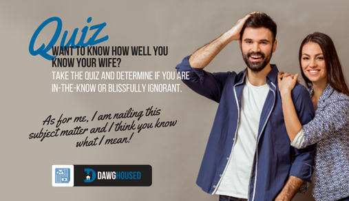 How Well Do You Know Your Spouse: Online Quiz: How Well Do You Know Your Wife?