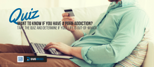Are You Addicted to Porn?
