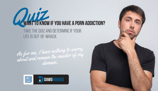 Are You Addicted To Porn Quiz