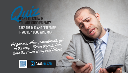 Online Quiz: What Kind of Friend are You? DawgHoused com